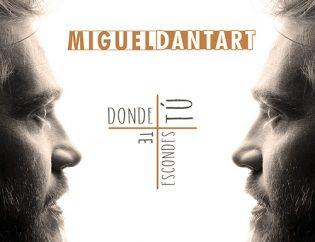DONDE TÚ TE ESCONDES de Miguel Dantart
