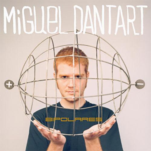 BIPOLARES DE Miguel Dantart