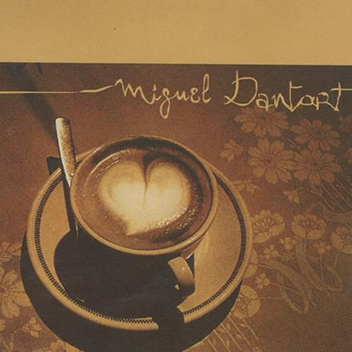 MIGUEL DANTART, CANTAUTOR